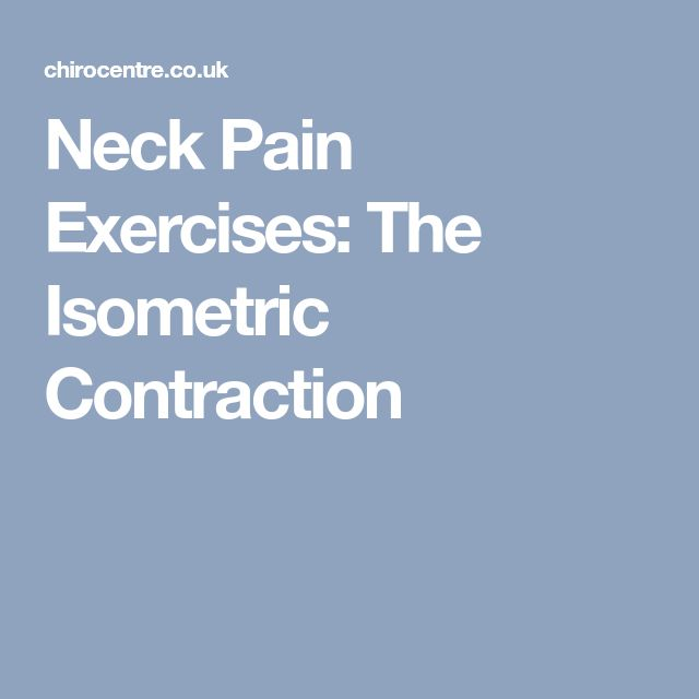 Neck Pain Exercises: The Isometric Contraction