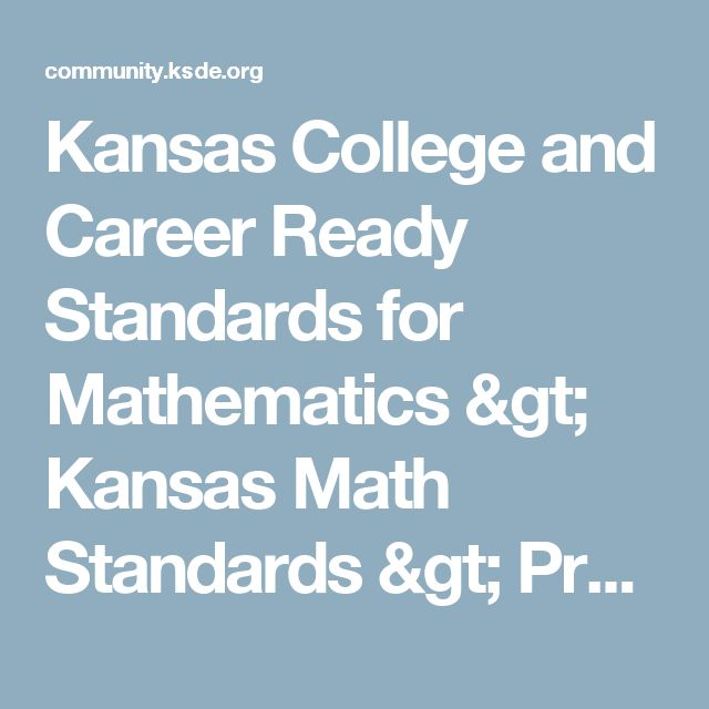 Kansas College and Career Ready Standards for Mathematics > Kansas Math Standards > Progression Documents for Math Standards