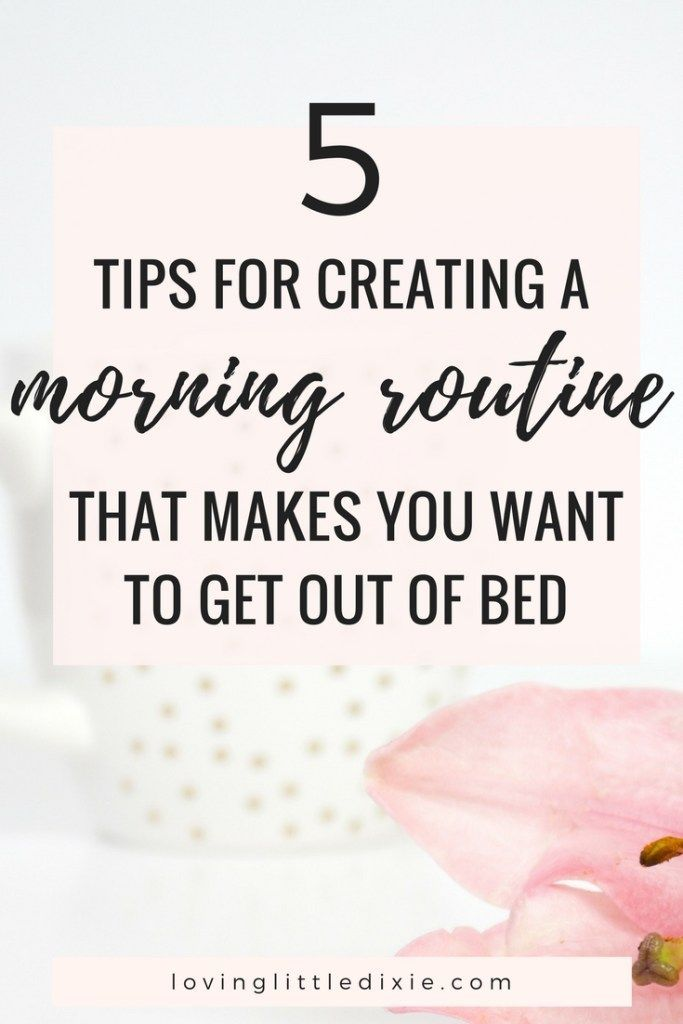 If you want to give waking up early a try, check out these five tips for creating a morning routine that makes you want to get out of bed.