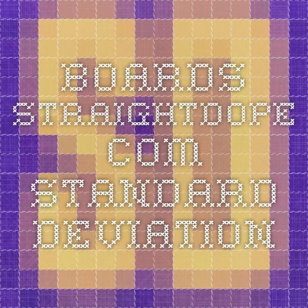 boards.straightdope.com  Standard Deviation
