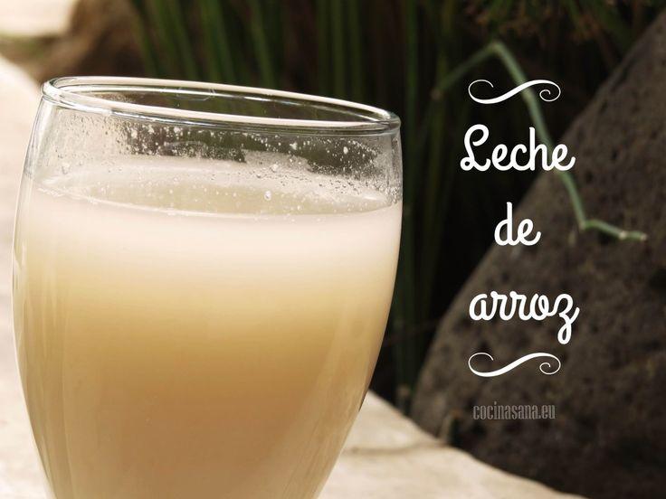 Preparar leches vegetales: Leche de Arroz on Cocina Sana