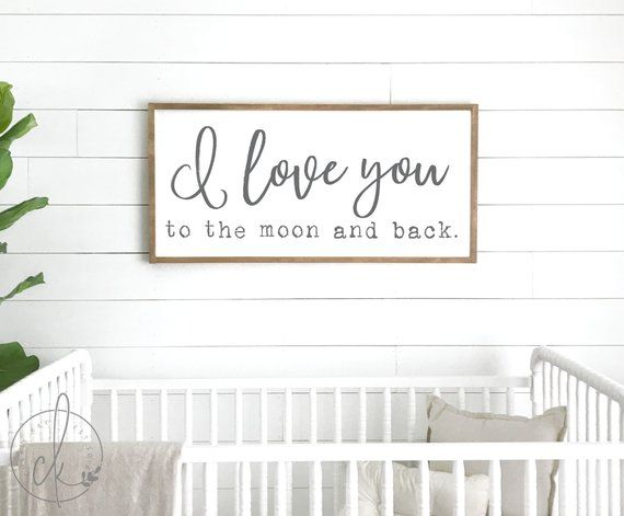 I Love You To The Moon And Back Sign Nursery Room Decor Nursery Sign Wood Sign Crib Sign Sign Above Crib Kids Bedroom Sign Nursery