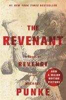 A - The Revenant: A Novel Of Revenge - Michael Punke