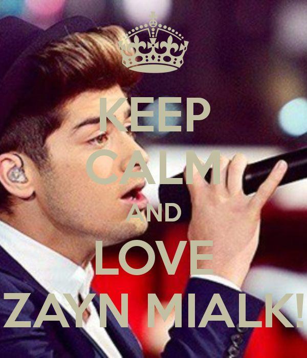 Keep Calm And Love Zayn Malik My Fav In One Direction