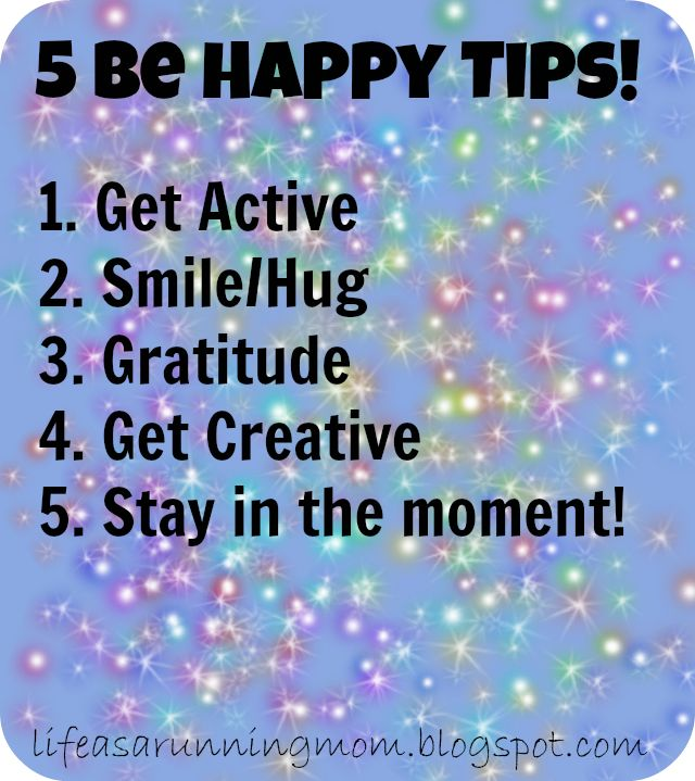 Life as a Running Mom: Be Happy!
