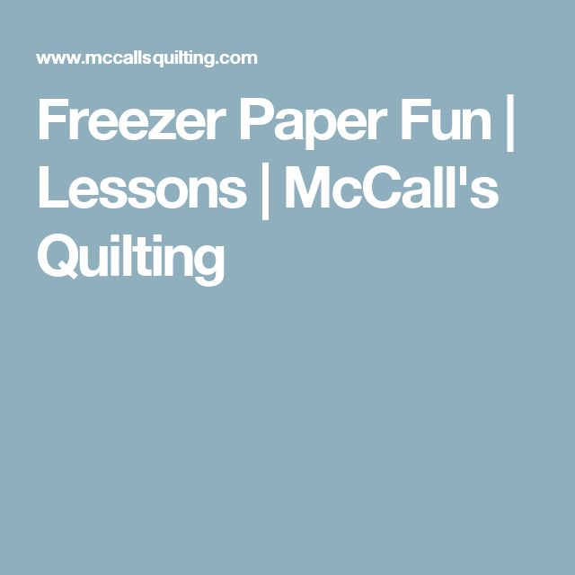 Freezer Paper Fun | Lessons | McCall's Quilting