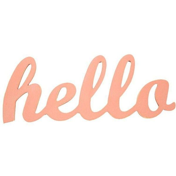 Contemporary Coral Hello Sign (125 BRL) ❤ liked on Polyvore featuring home, home decor, wall art, signs, photo sign, contemporary wall art, pink wall art, coral home decor and coral wall art