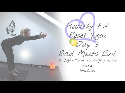Day 3: Bad meets Evil - A Yoga Flow to help you be more badass - YouTube- a free 10 day yoga challenge to easily create healthy habits
