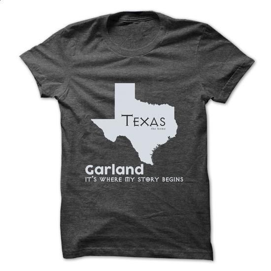Garland - Texas - Its Where My Story Begins ! Ver 2 - #diy gift #shirt for women. I WANT THIS => https://www.sunfrog.com/States/Garland--Texas--Its-Where-My-Story-Begins-Ver-2.html?60505