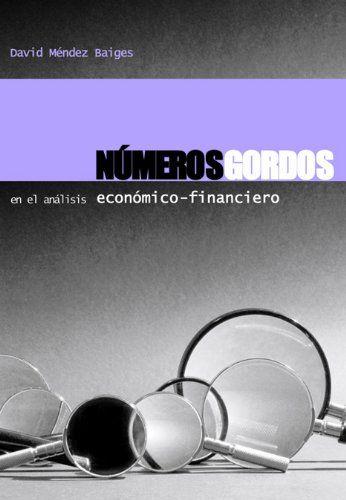 Descarga Libro Números gordos- análisis económico - financiero– David M. Baiges– PDF – Español  http://helpbookhn.blogspot.com/2014/07/numeros-gordos-analisis-economico-david-baiges.html