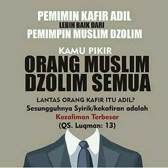 from @afh_husna - . . --LARANGAN ISLAM MEMILIH PEMIMPIN KAFIR-- . . . . QS. Al-Jaathiya (45:20) ﻫﺬا ﺑﺼﺎﺋﺮ ﻟﻠﻨﺎﺱ ﻭﻫﺪﻯ ﻭﺭﺣﻤﺔ ﻟﻘﻮﻡ ﻳﻮﻗﻨﻮﻥ Al Quran ini adalah pedoman bagi manusia petunjuk dan rahmat bagi kaum yang meyakini.  QS. Luqman 31:13 ...اﻟﺸﺮﻙ ﻟﻈﻠﻢ ﻋﻈﻴﻢ ...Sesungguhnya syirik/kekafiran adalah benar-benar kezaliman yang besar  QS. An-Nisaa 4:141 ...  ﻓﺎﻟﻠﻪ ﻳﺤﻜﻢ ﺑﻴﻨﻜﻢ ﻳﻮﻡ اﻟﻘﻴﺎﻣﺔ  ﻭﻟﻦ ﻳﺠﻌﻞ اﻟﻠﻪ ﻟﻠﻜﺎﻓﺮﻳﻦ ﻋﻠﻰ اﻟﻤﺆﻣﻨﻴﻦ ﺳﺒﻴﻼ ...Maka Allah akan memberi keputusan di antara kamu di hari kiamat…