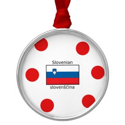 Slovenian Language And Slovenia Flag Design Metal Ornament - home gifts cool custom diy cyo
