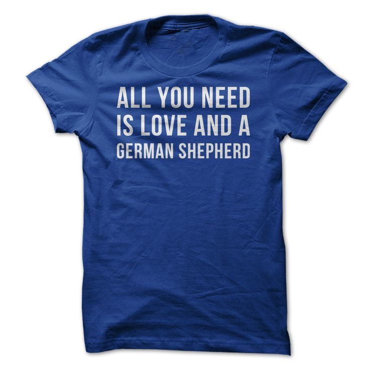 Let's be honest, love is a massively important need. But having a German Shepherd as your furryξfriend and security guard is a close second! If your German Shepherdξis the air you breathe, this t-sh