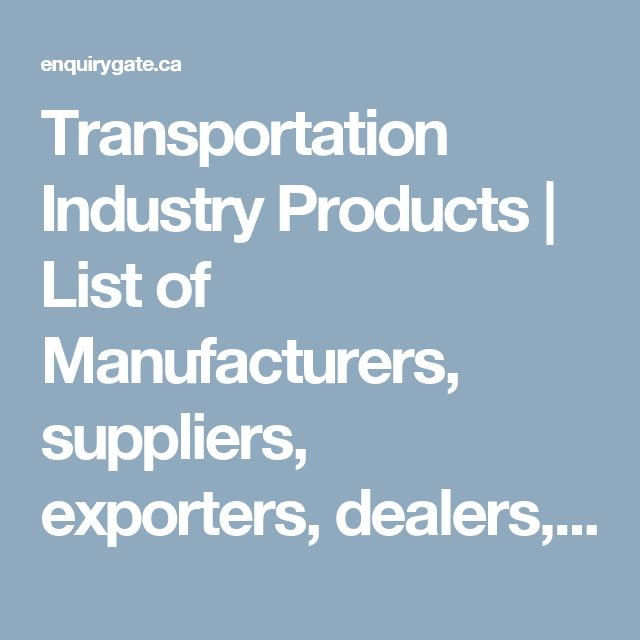 Transportation Industry Products | List of Manufacturers, suppliers, exporters, dealers, distributors of Transportation Industry Products india - EnquiryGate.com