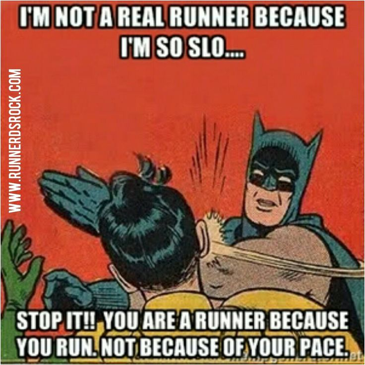 This is me when someone asks if I run...I usually start with 'well...sorta..'