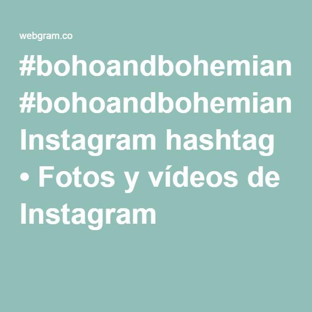 #bohoandbohemian Instagram hashtag • Fotos y vídeos de Instagram