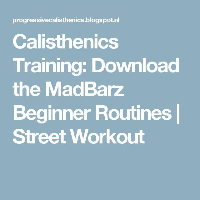 Calisthenics Training: Download the MadBarz Beginner Routines   Street Workout