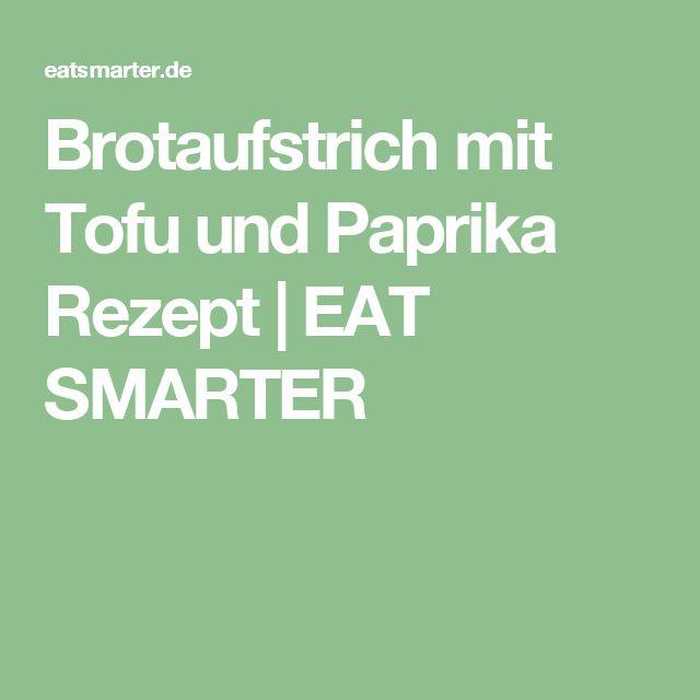 Brotaufstrich mit Tofu und Paprika Rezept | EAT SMARTER