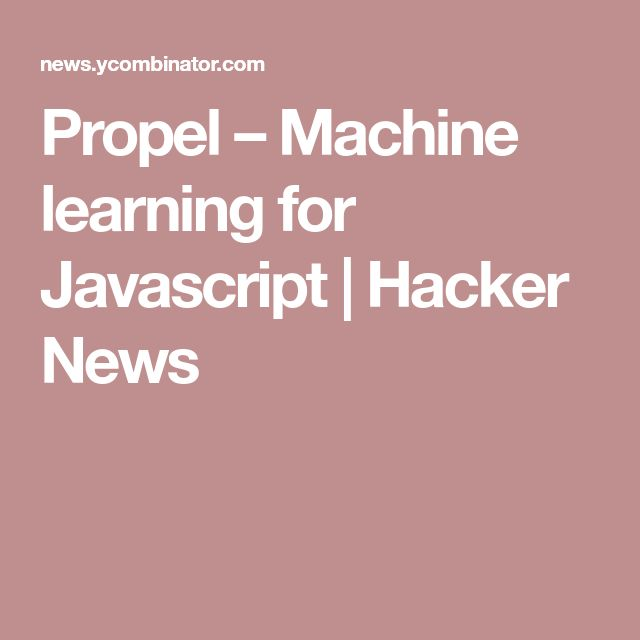 Propel – Machine learning for Javascript | Hacker News