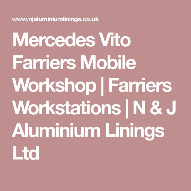 Mercedes Vito Farriers Mobile Workshop | Farriers Workstations | N & J Aluminium Linings Ltd