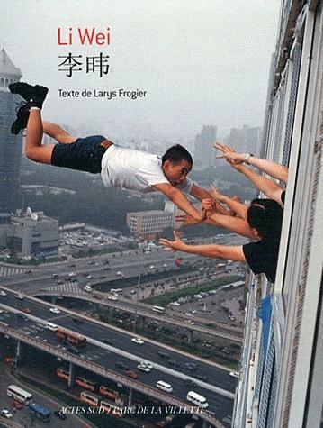Livre : Catalogue d'exposition Li Wei, Parc de la Villette - Li Wei - Editions Actes Sud