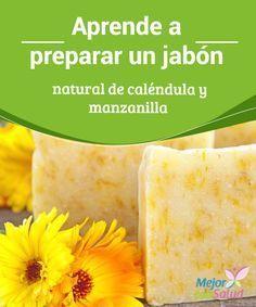 Aprende a preparar un #jabón natural de #caléndula y #manzanilla Este jabón natural de caléndula y manzanilla tiene importantes beneficios para el cuidado de la #piel. Descubre su fórmula y aprende a prepararlo en casa. #Belleza