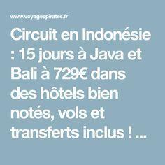 Circuit en Indonésie : 15 jours à Java et Bali à 729€ dans des hôtels bien notés, vols et transferts inclus ! Nombreuses dates possibles !