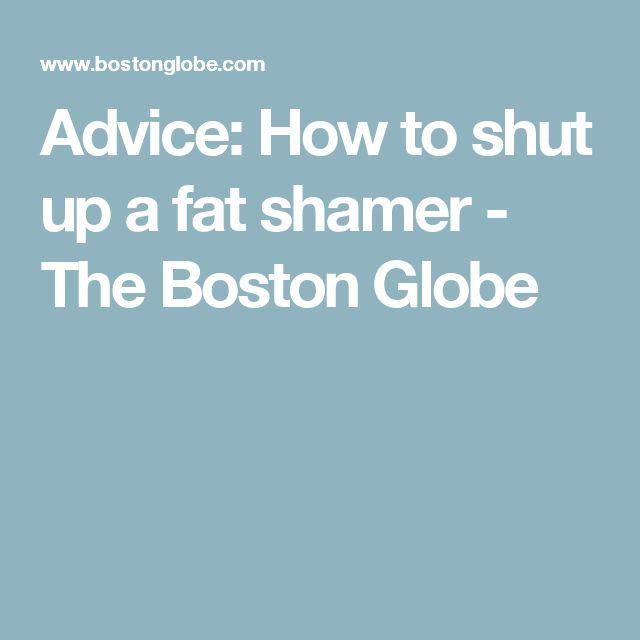 Advice: How to shut up a fat shamer - The Boston Globe