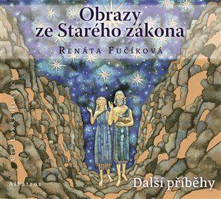 Obrazy ze Starého zákona - Další příběhy [Audio na CD] - Renáta Fučíková | Kosmas.cz - internetové knihkupectví