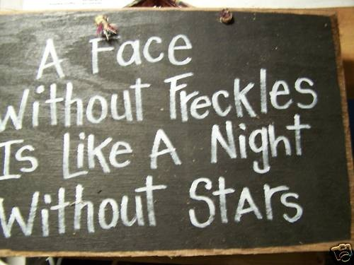 Awww... ha! all those people who laughed at my freckles :]