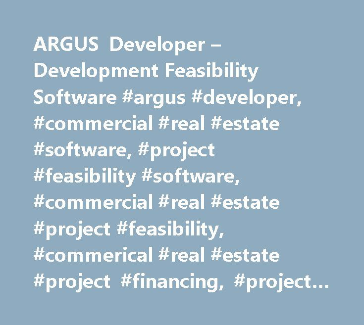 ARGUS Developer – Development Feasibility Software #argus #developer, #commercial #real #estate #software, #project #feasibility #software, #commercial #real #estate #project #feasibility, #commerical #real #estate #project #financing, #project #financing #software http://columbus.remmont.com/argus-developer-development-feasibility-software-argus-developer-commercial-real-estate-software-project-feasibility-software-commercial-real-estate-project-feasibility-commerical/  # ARGUS Developer…