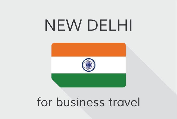 Business travel tips for #NewDelhi