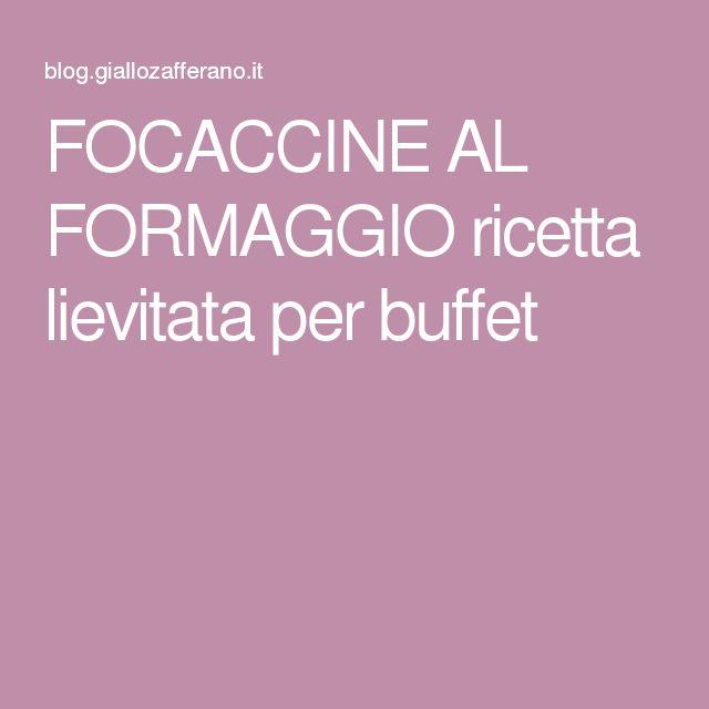 FOCACCINE AL FORMAGGIO ricetta lievitata per buffet