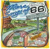More Songs of Route 66: Roadside Attractions [CD]
