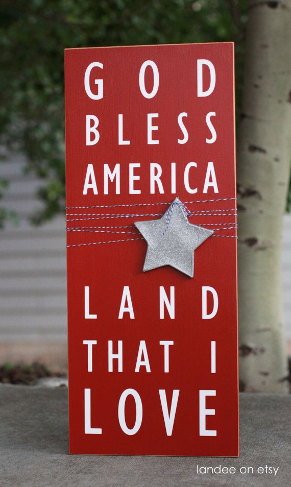 God Bless America, Land That I Love sign (sign or just the vinyl letters to make the sign can be purchased on this website)
