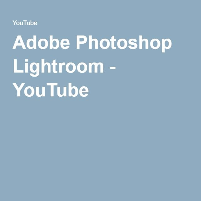 Adobe Photoshop Lightroom - YouTube