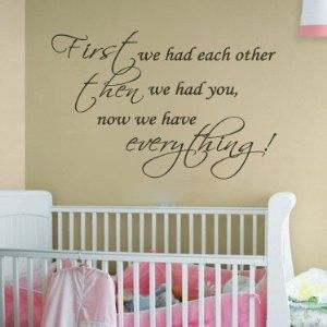 First We Had Each Other..Nursery Room Decal Wall Quote Vinyl Love Large Nice Sticker: Ideas, Nice Sticker, Wall Decal, Wall Quotes, Baby Room, Baby Stuff