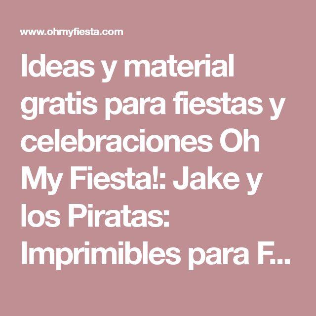 Ideas y material gratis para fiestas y celebraciones Oh My Fiesta!: Jake y los Piratas: Imprimibles para Fiesta e Invitaciones para Imprimir Gratis.
