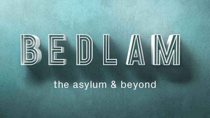Bedlam: the asylum and beyond | Wellcome Collection - Wellcome Trust