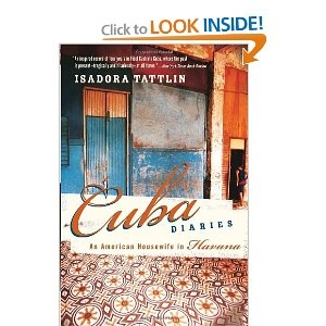 Cuba Diaries: An American Housewife in Havana. A good read because it gives an outsider's perspective on living in Cuba. Particularly as it was in the 90's, el periodo especial. A difficult time for all Cubans.