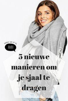 Een sjaal kan je op verschillende manieren knopen: laat je inspireren door deze…