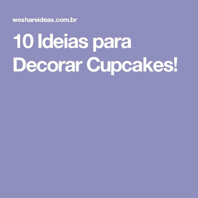 10 Ideias para Decorar Cupcakes!