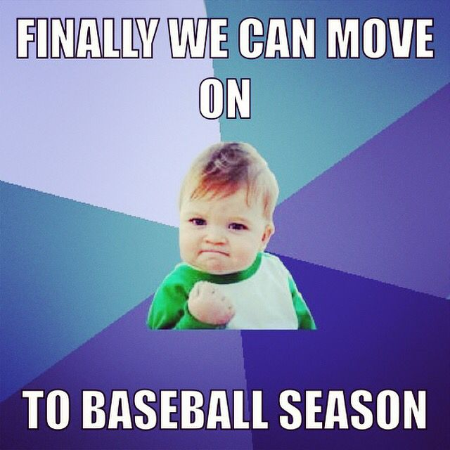 Super Bowl is over and done. Now on to BASEBALL SEASON!!!!