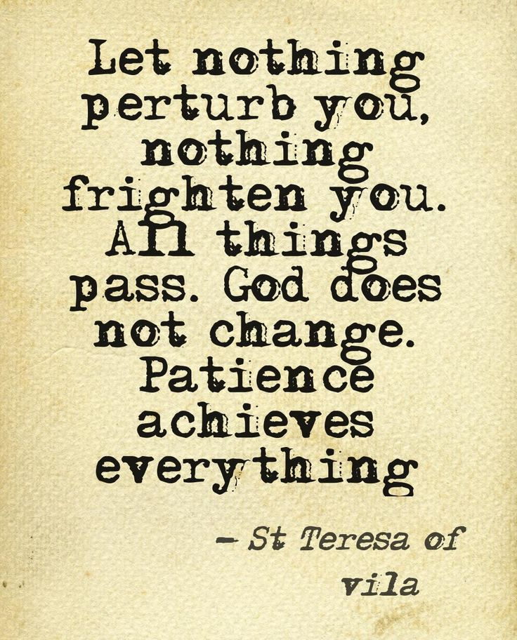 This quote courtesy of @Pinstamatic (http://pinstamatic.com) St Theresa of Avila