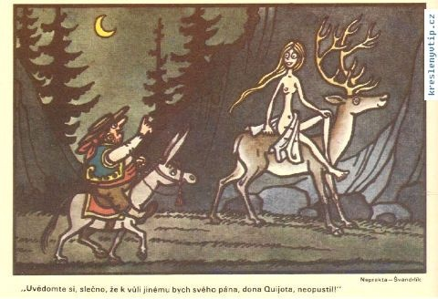 Jiří Winter Neprakta, Miloslav Švandrlík - Uvědomte si, slečno, že kvůli jinému bych svého pána, dona Quijota, neopustil!