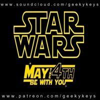 The Geekykeys Podcast Show Happy Starwars Day by The Geekykeys Podcast Show on SoundCloud