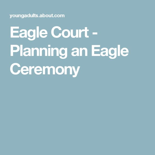 Eagle Court - Planning an Eagle Ceremony
