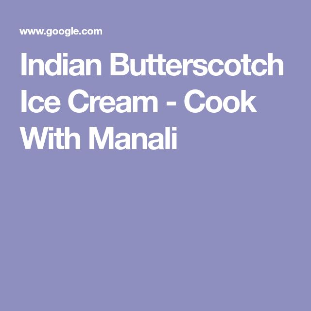 Indian Butterscotch Ice Cream - Cook With Manali