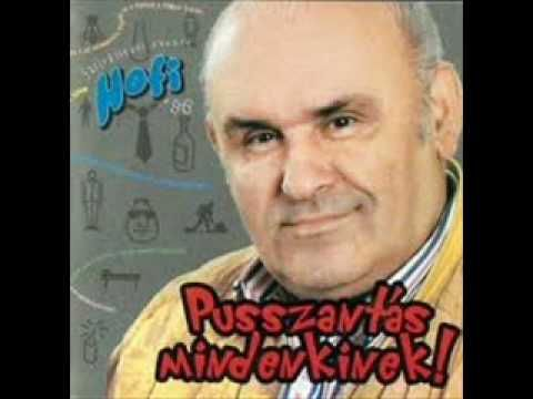 Hofi Géza - Pusszantás mindenkinek! (1. rész)