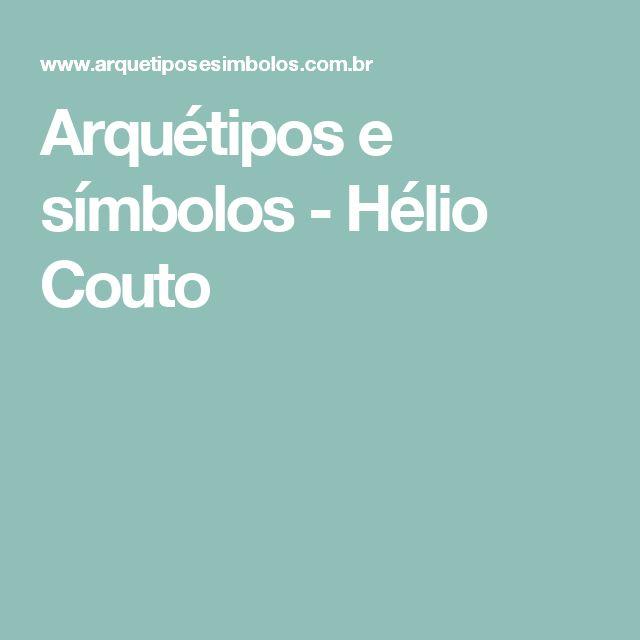 Arquétipos e símbolos - Hélio Couto